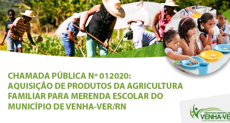 CHAMADA PÚBLICA Nº 012020: AQUISIÇÃO DE PRODUTOS DA AGRICULTURA FAMILIAR PARA MERENDA ESCOLAR DO MUNICÍPIO DE VENHA-VER/RN.