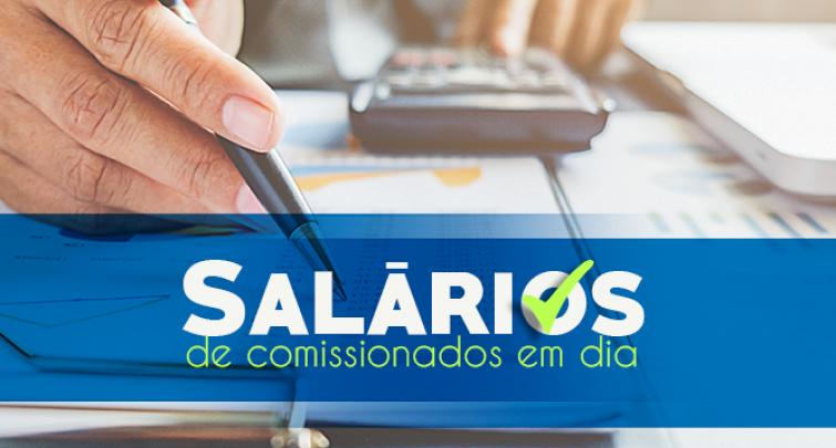 SALÁRIOS DE COMISSIONADOS EM DIA