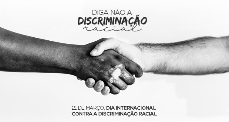DIGA NÃO A DISCRIMINAÇÃO RACIAL