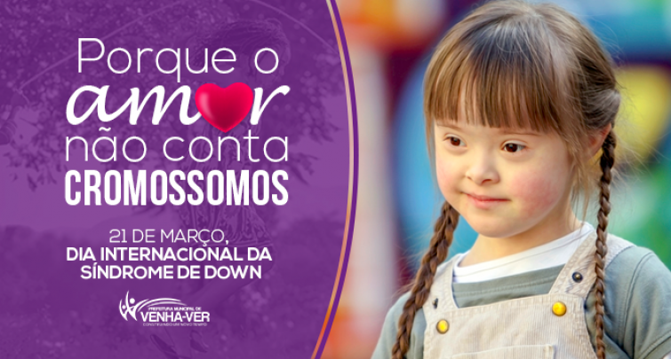 DIA INTERNACIONAL DA SINDROME DE DOWN